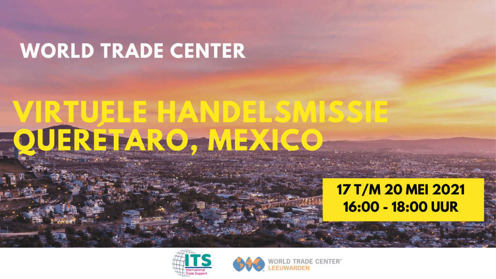 Virtuele handelsmissie Queretaro / Mexico   WTC Leeuwarden