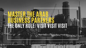 Only rule is visit zakendoen midden oosten