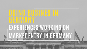 Experiences working on Market Entry in Germany